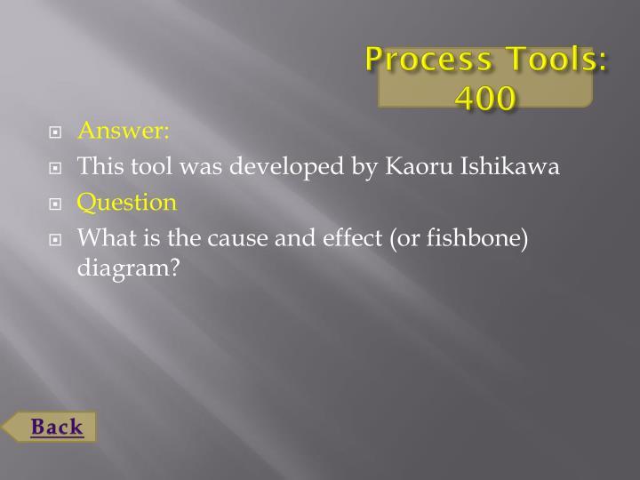 Process Tools: 400
