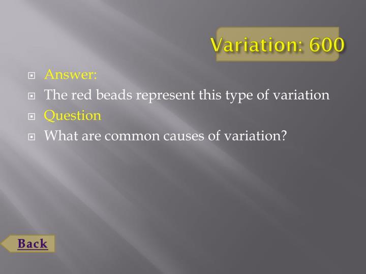 Variation: 600