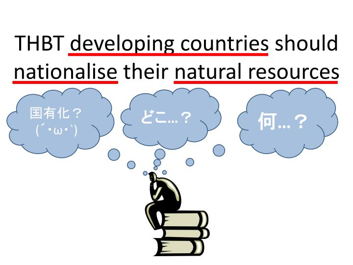 THBT developing countries should nationalise
