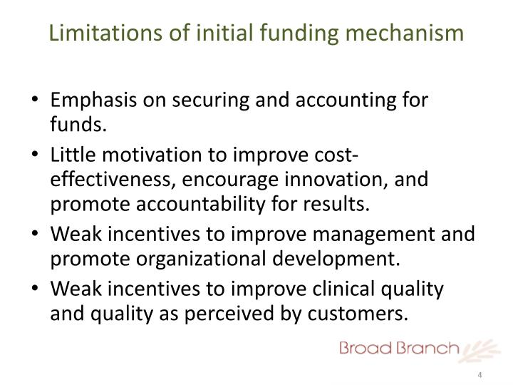 Limitations of initial funding mechanism