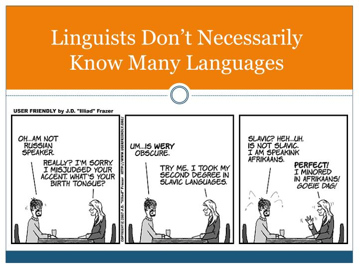 Linguists don t necessarily know many languages