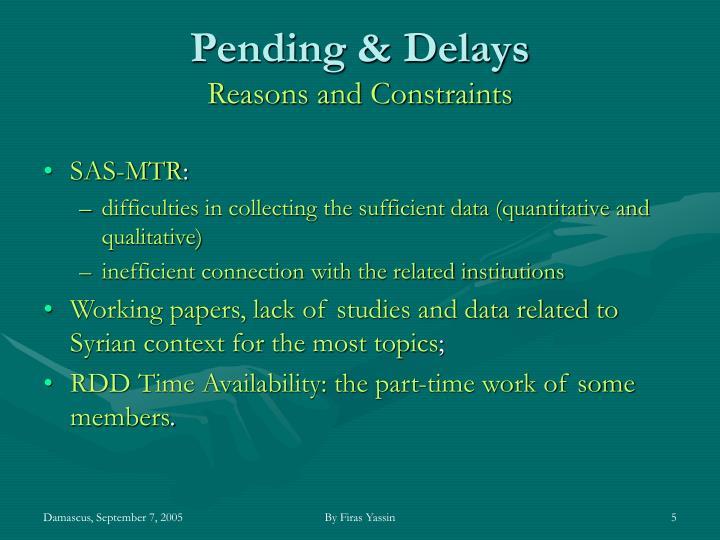Pending & Delays