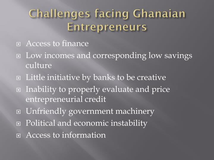 Challenges facing Ghanaian Entrepreneurs