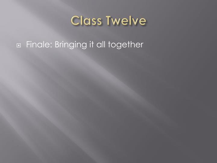 Class Twelve