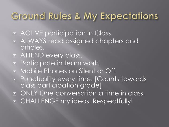 Ground Rules & My Expectations