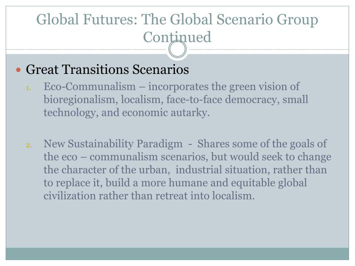 Global Futures: The Global Scenario Group Continued