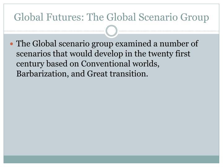 Global Futures: The Global Scenario Group
