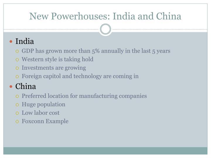 New Powerhouses: India and China