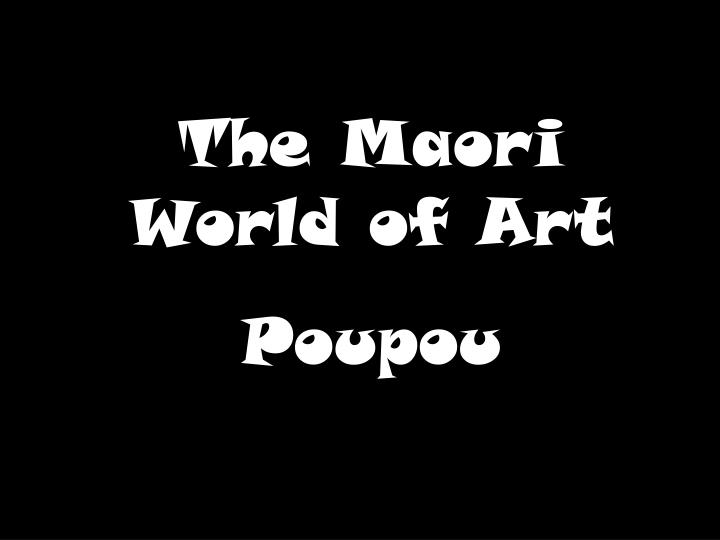 The Maori World of Art