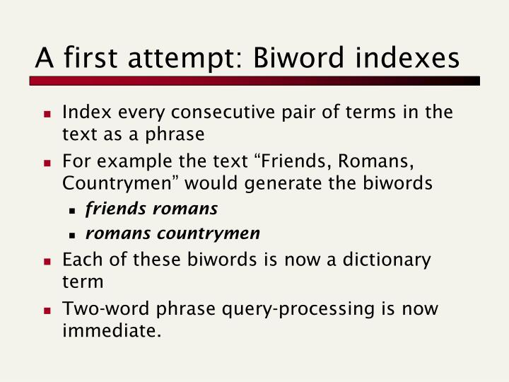 A first attempt: Biword indexes