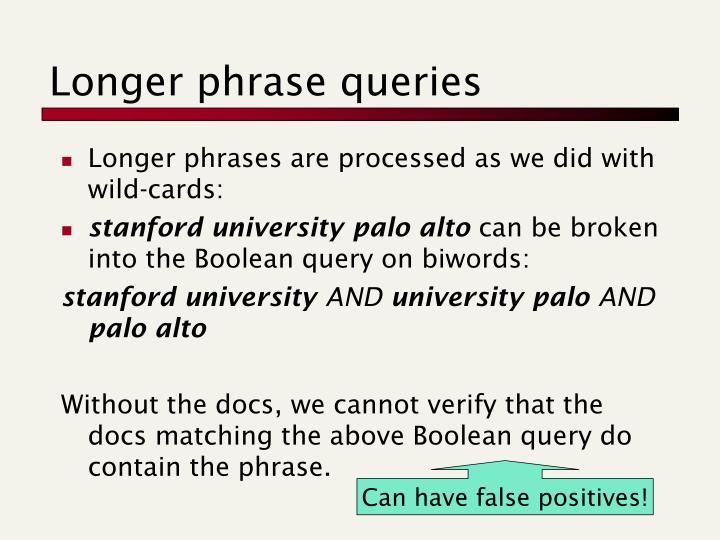 Longer phrase queries