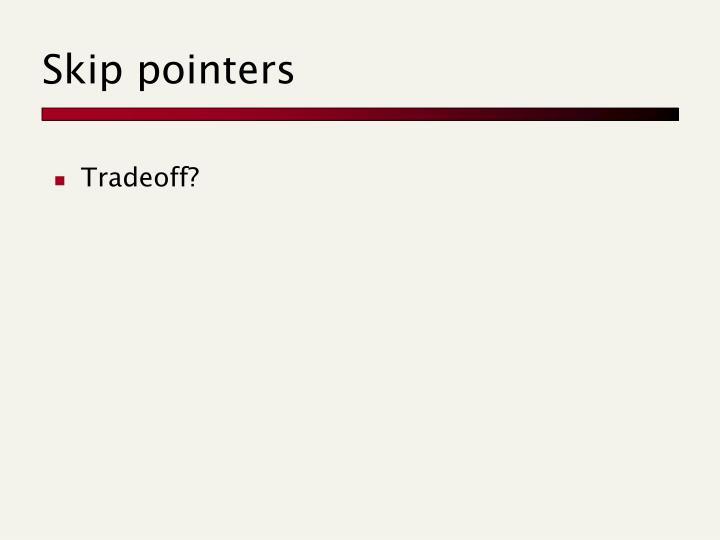 Skip pointers