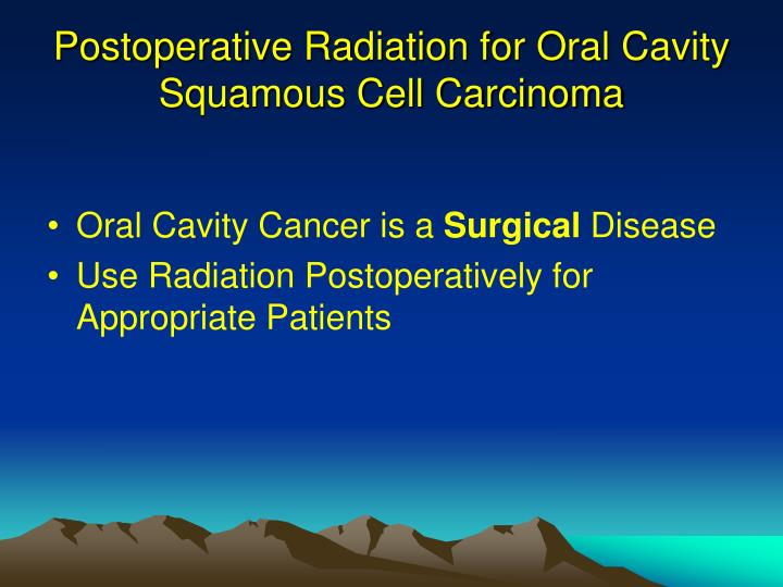 Postoperative radiation for oral cavity squamous cell carcinoma