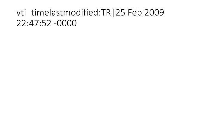 vti_timelastmodified:TR|25 Feb 2009 22:47:52 -0000