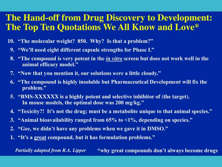 The Hand-off from Drug Discovery to Development:  The Top Ten Quotations We All Know and Love*