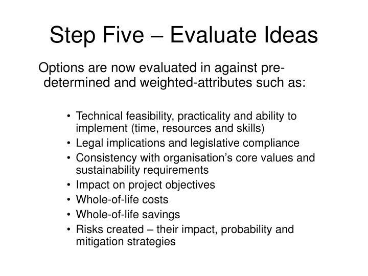 Step Five – Evaluate Ideas