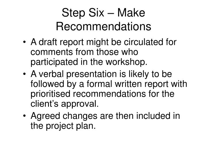 Step Six – Make Recommendations