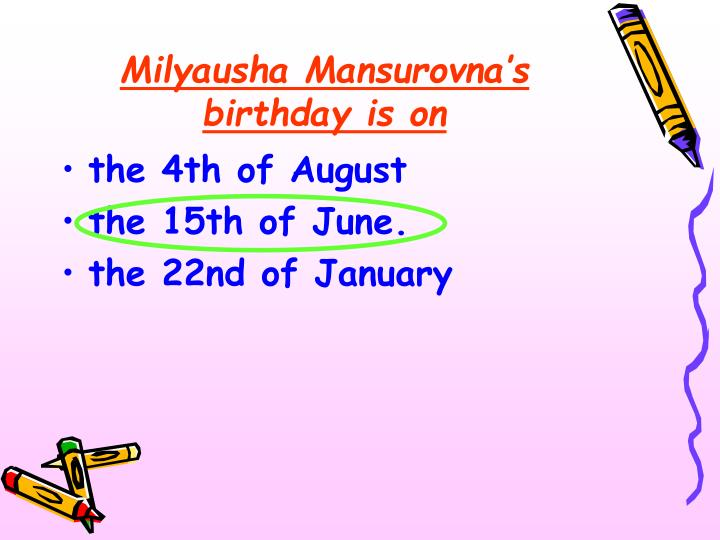 Milyausha Mansurovna's birthday is on