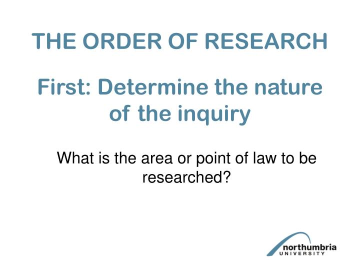 THE ORDER OF RESEARCH