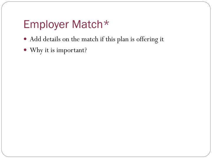Employer Match*