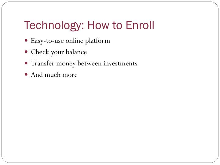Technology: How to Enroll