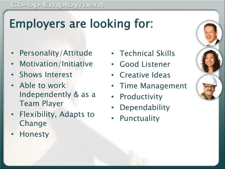 Employers are looking for: