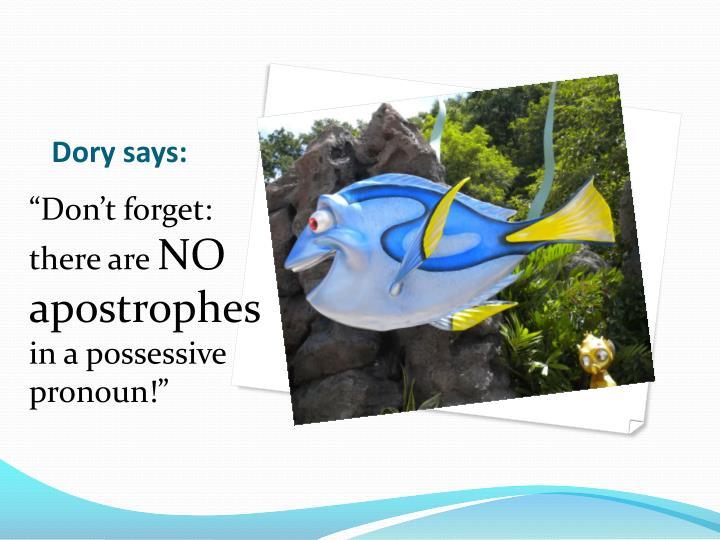Dory says:
