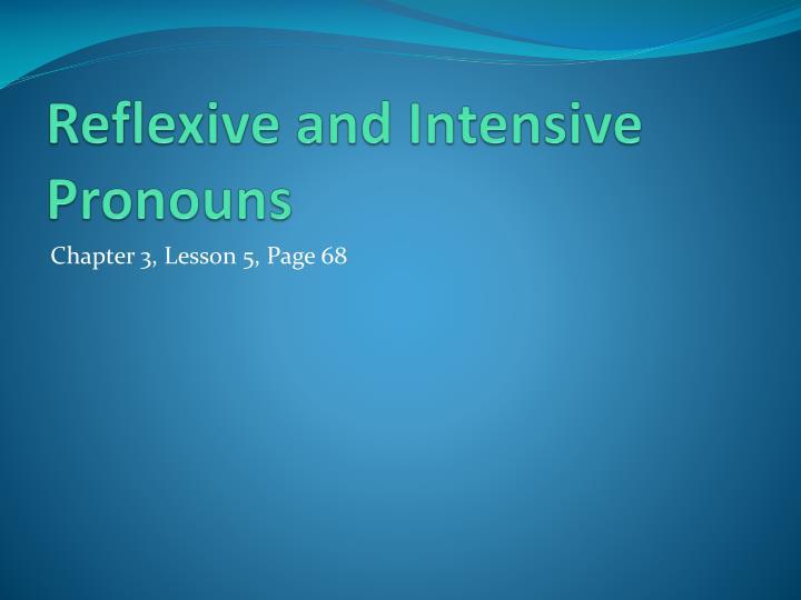 Reflexive and Intensive Pronouns