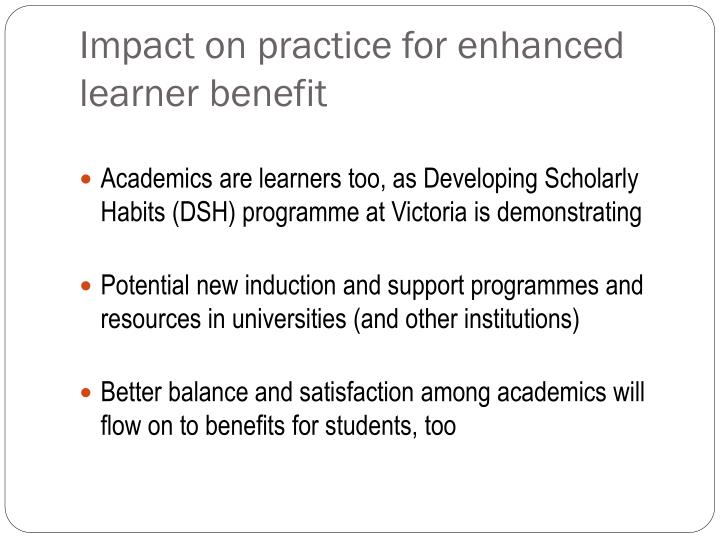 Impact on practice for enhanced learner benefit