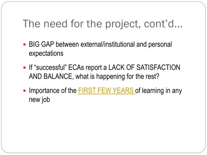 The need for the project, cont'd…
