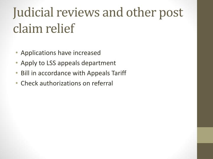Judicial reviews and other post claim relief