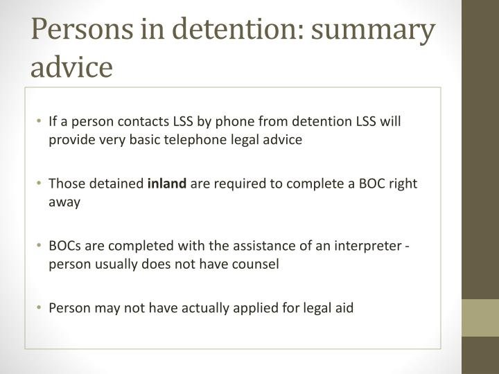 Persons in detention: summary advice