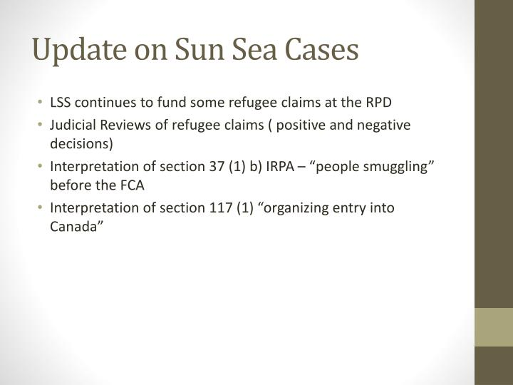 Update on Sun Sea Cases