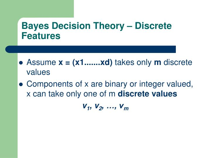 Bayes Decision Theory – Discrete Features