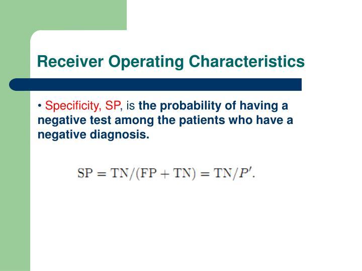 Receiver Operating Characteristics