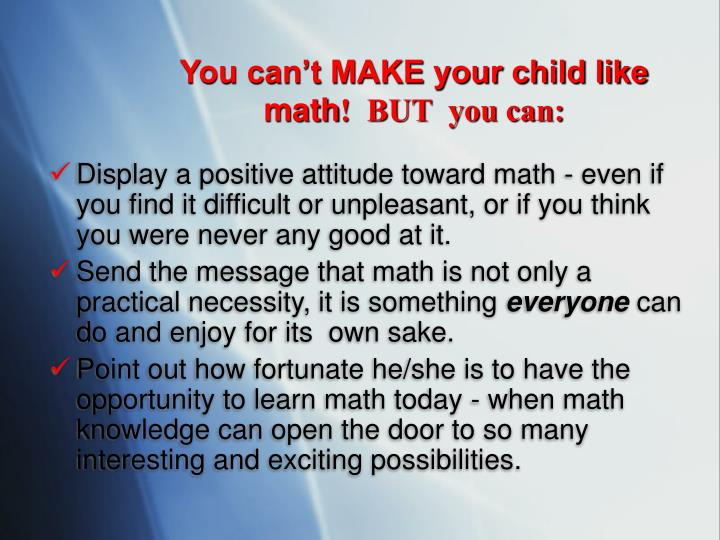 You can't MAKE your child like math