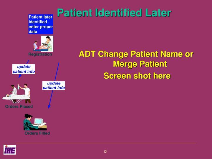 Patient later