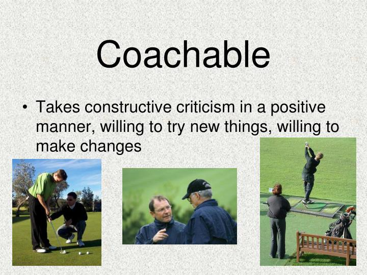 Coachable