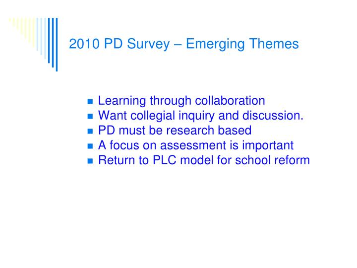 2010 PD Survey – Emerging Themes