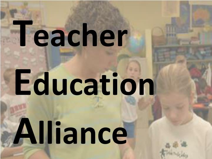 T eacher e ducation a lliance