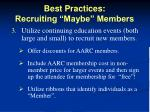 best practices recruiting maybe members