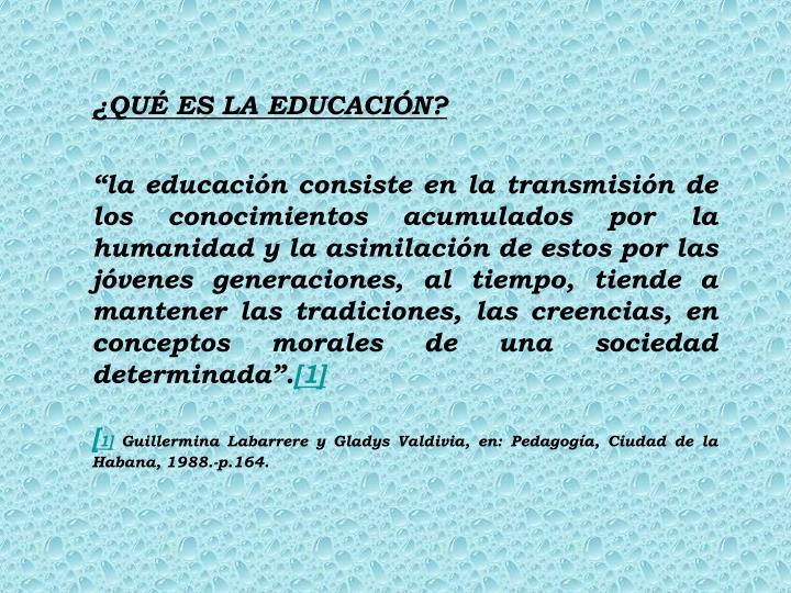 ¿QUÉ ES LA EDUCACIÓN?