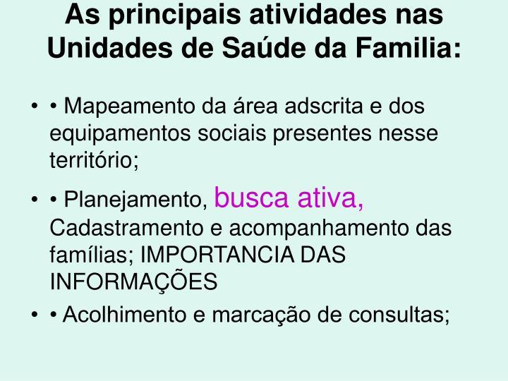 As principais atividades nas Unidades de Saúde da Familia: