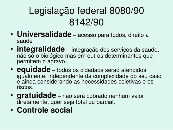 Legislação federal 8080/90 8142/90