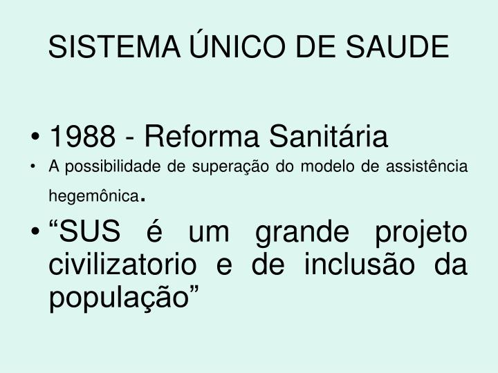 SISTEMA ÚNICO DE SAUDE