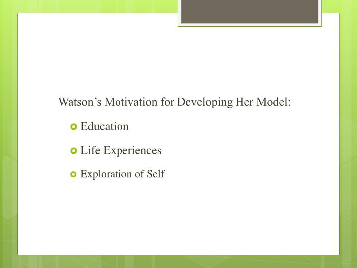 Watson's Motivation for Developing Her Model: