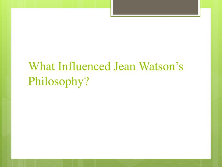 What Influenced Jean Watson's Philosophy?