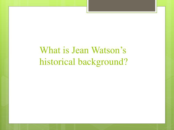 What is Jean Watson's