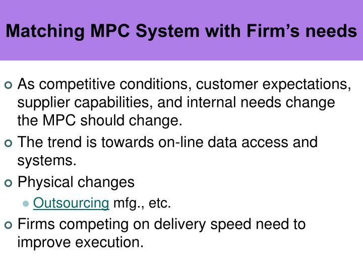 Matching MPC System with Firm's needs
