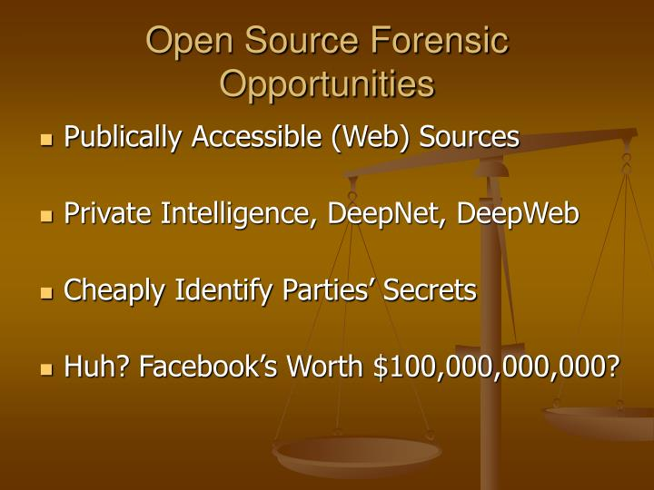Open Source Forensic Opportunities